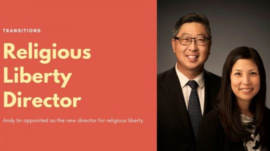 Andy Im, pictured left with wife Laura, will serve as the new director for religious liberty.