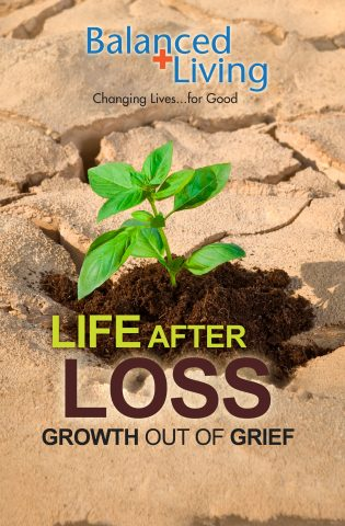 Life After Loss; Growth Out of Grief