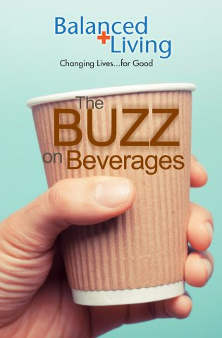The Buzz on Beverages
